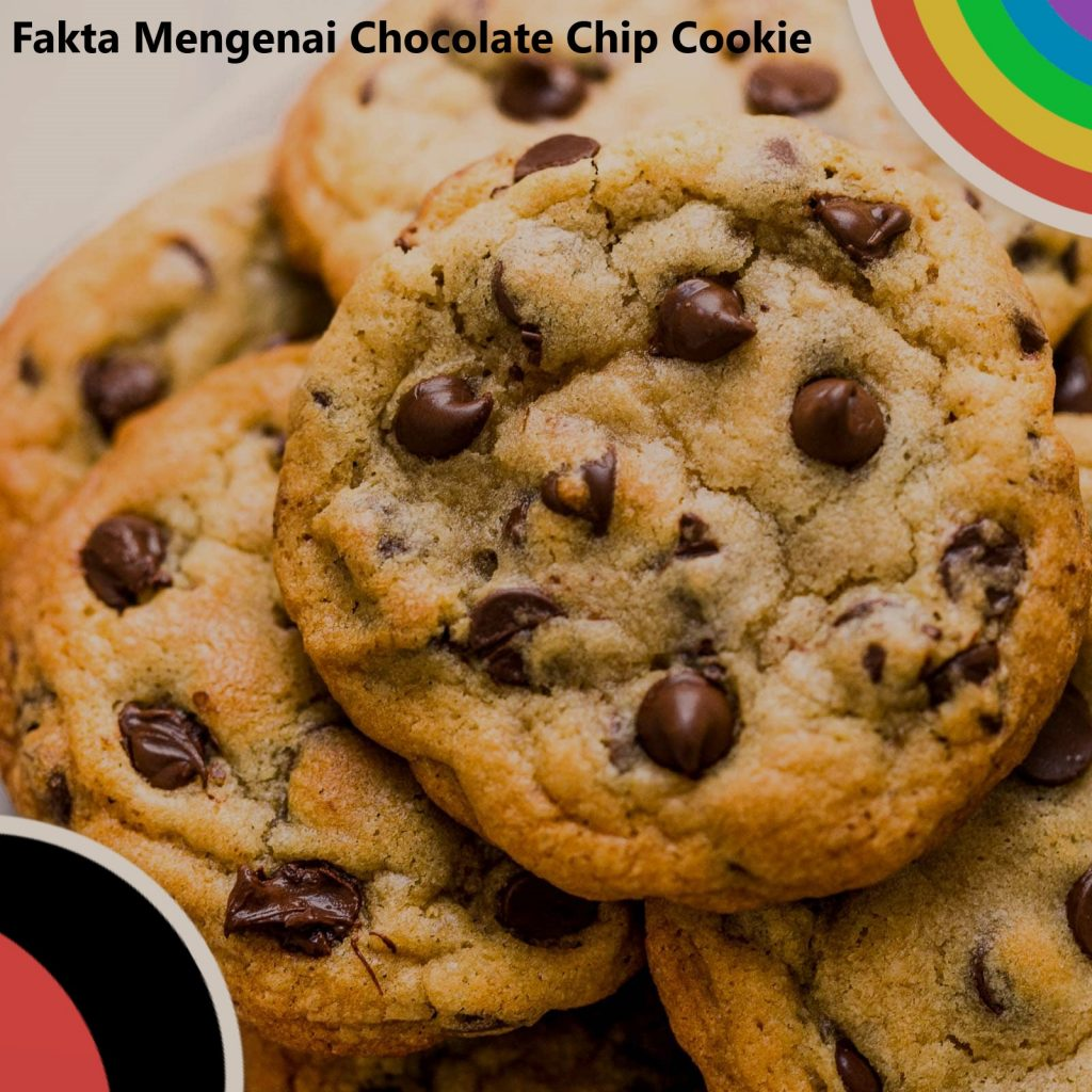 Fakta Mengenai Chocolate Chip Cookie