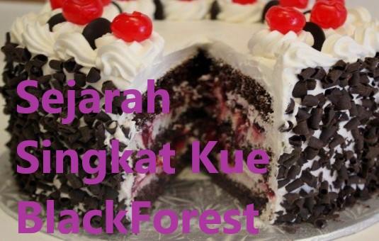 Sejarah Singkat Kue BlackForest