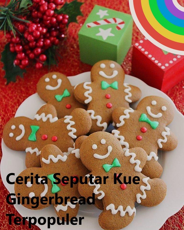 Cerita Seputar Kue Gingerbread Terpopuler