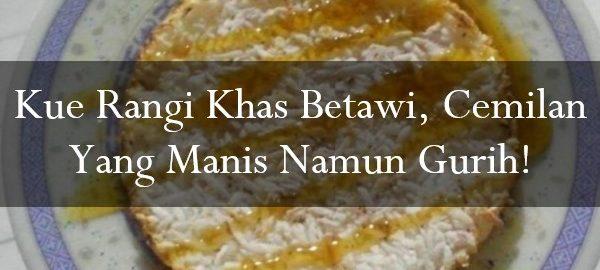 Kue Rangi Khas Betawi