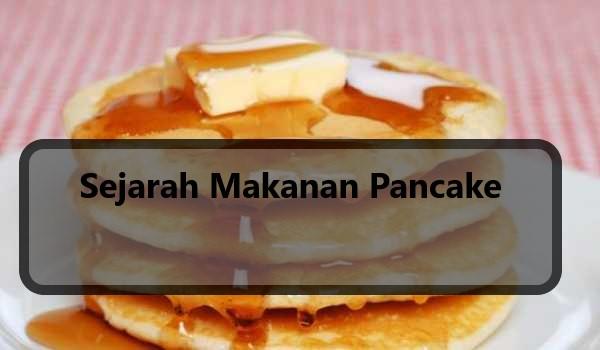 Sejarah Makanan Pancake